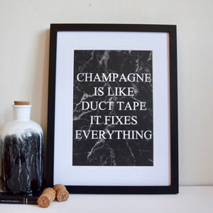 Champagne Fixes Everything A4 Print