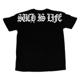 SUCH IS LIFE T-SHIRT