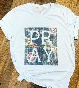 PRAY || Floral Permanent Print Soft T-Shirt