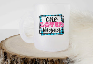 One Loved Mama Printed Coffee Mug