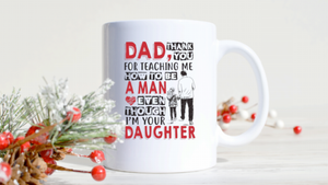 Dad - Thank You - From Daughter - Printed Coffee Mug