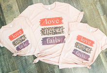 Love. Never. Fails. Valentine's T-Shirt