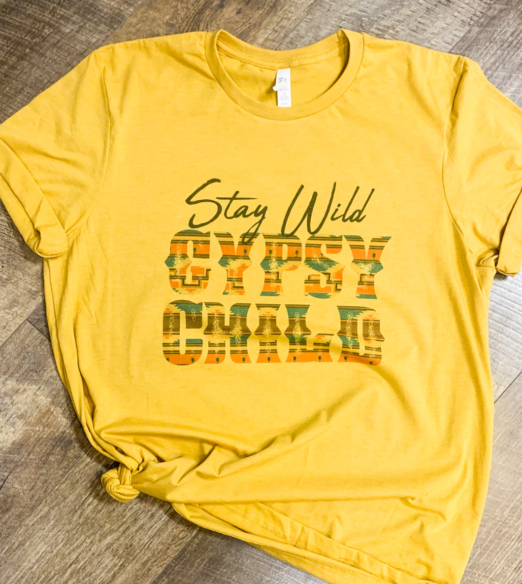 Stay Wild Gypsy Child || Permanent Print Soft T-Shirt