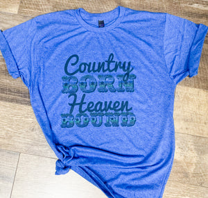 Country Born - Heaven Bound || Permanent Print Soft T-Shirt