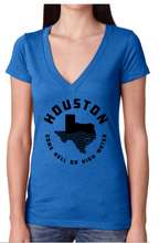 Houston - Come Hell or High Water; Printed Shirt; Ladies Cut or Unisex Cut
