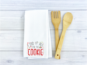 I did it all for the cookie - Printed Waffle Weave Kitchen Towel