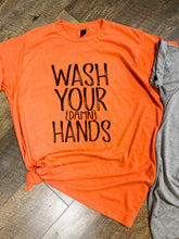 Wash Your Damn Hands || Super Soft Permanent Print T-Shirt