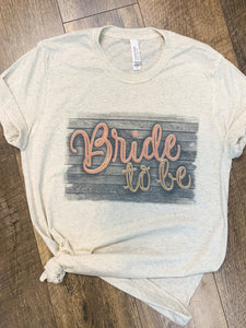 Bride To Be - Super Soft T-shirt