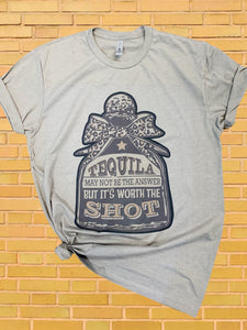 Tequila - It's Worth the Shot || Permanent Print on Soft T-Shirt