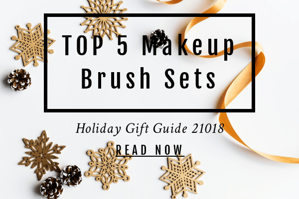 Top 5 Makeup Brush Sets For Beginners - Holiday Gift Guide 2018