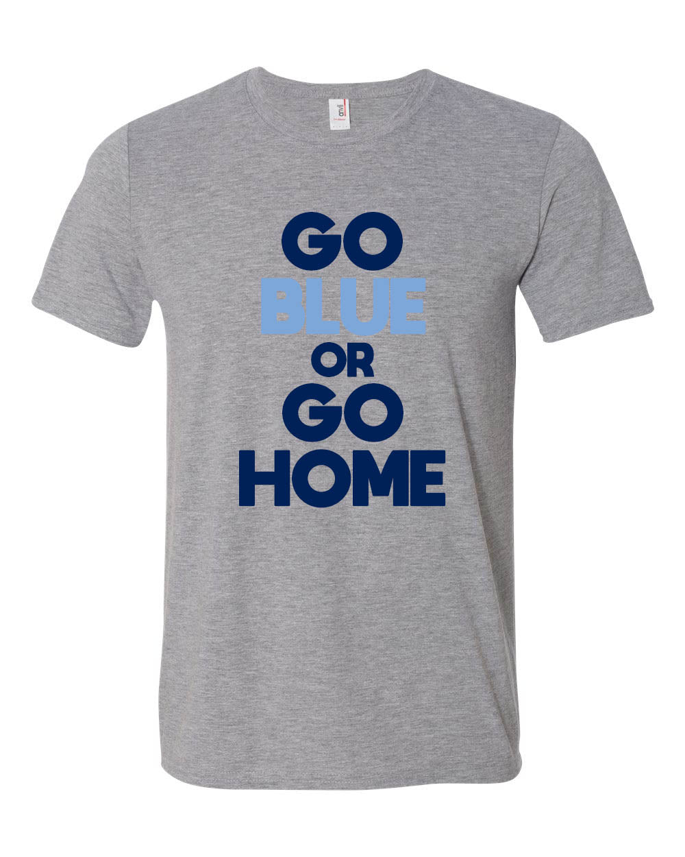Go BLUE or Go Home T Shirt