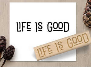 Life Is Good Rubber Stamp
