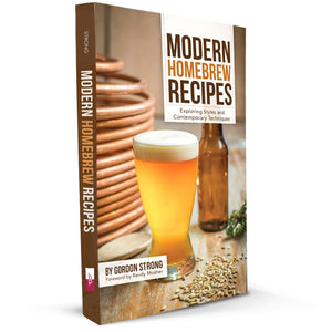 Modern Homebrew Recipes: Brewing the Newest Styles Using the Latest Techniques