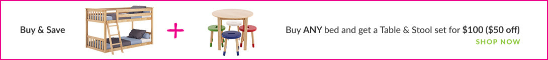Buy ANY bed and get a Table & Stool set for $100 ($50 off)