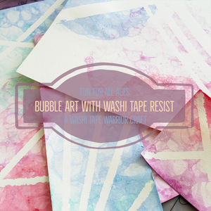 Fun for Everyone with Bubble Art with Washi Tape Resist