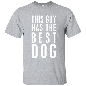 Guy Has Best Dog T-Shirt