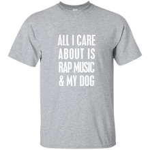 All I Care About T-Shirt