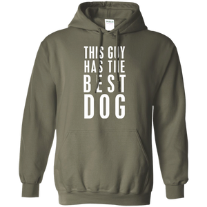 Pullover Hoodie This Guy Best Dog