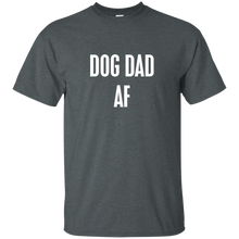 Dog Dad AF T-Shirt