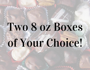 Two 8 oz Boxes of Your Choice!