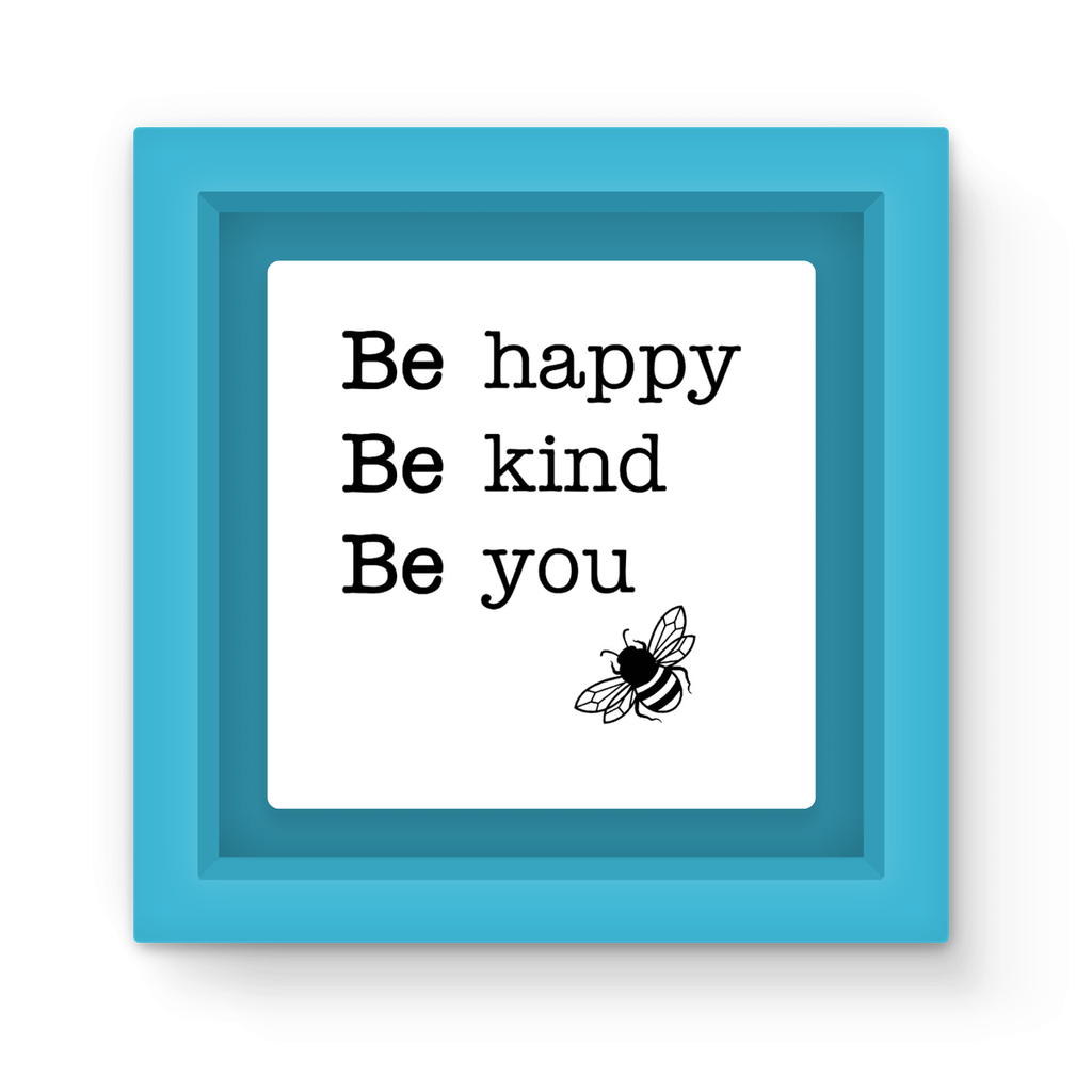 Be happy Be kind Be you Magnet Frame