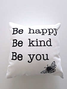 Bee Happy, Be Kind, Be you cushion