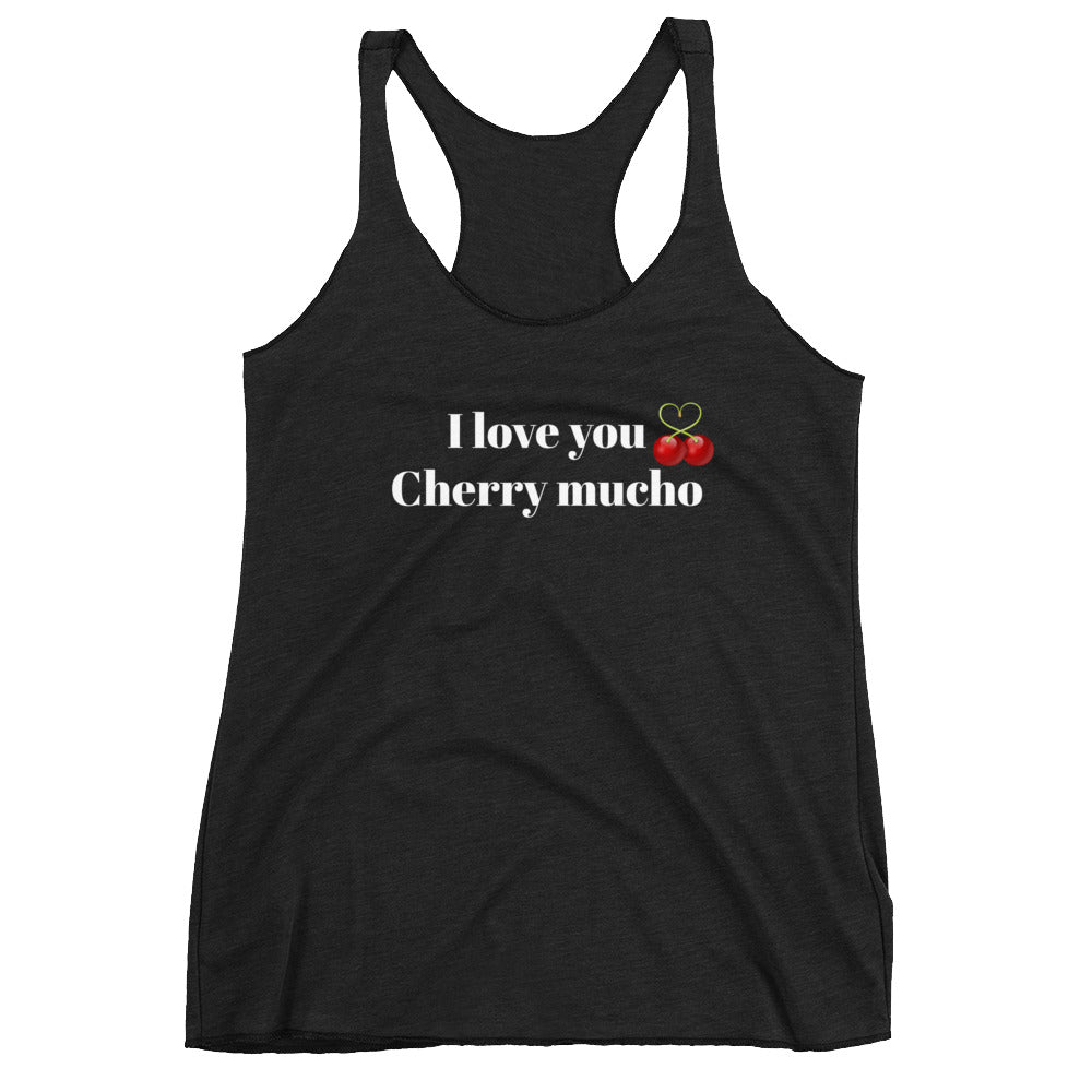 I love you Cherry Mucho, funny tank for wife, gift for girlfriend,Women's  Racerback Tank