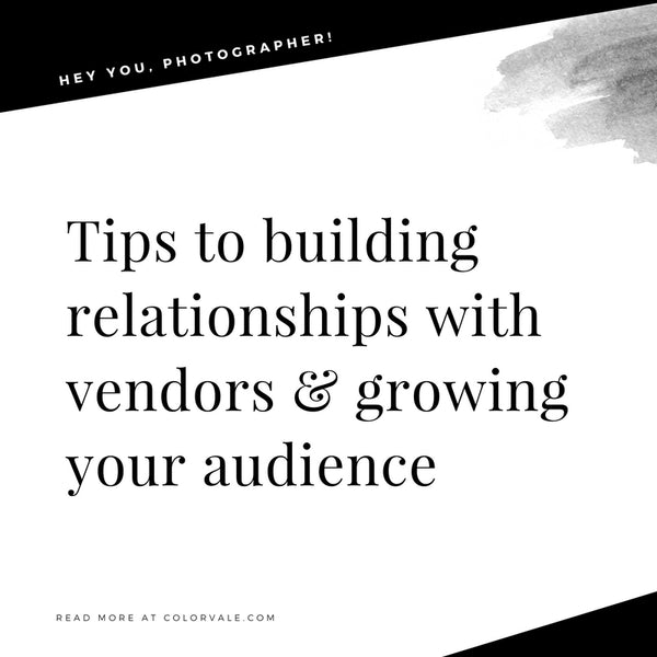 Tips to building relationships with vendors & growing your audience