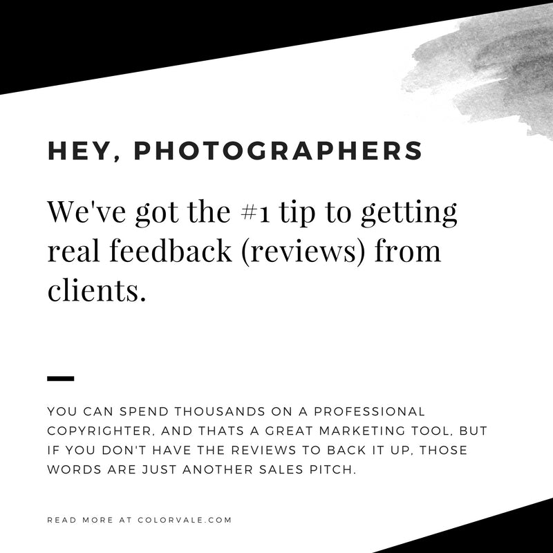 Photographers:  How To Get Real Feedback From Clients
