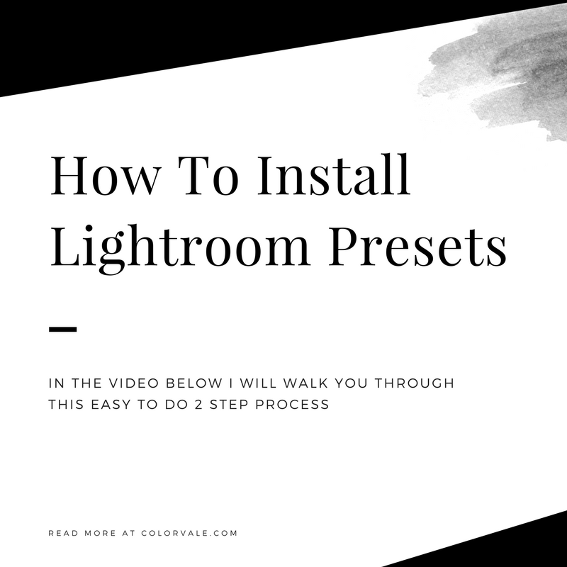 How To Install Lightroom Presets – Colorvale