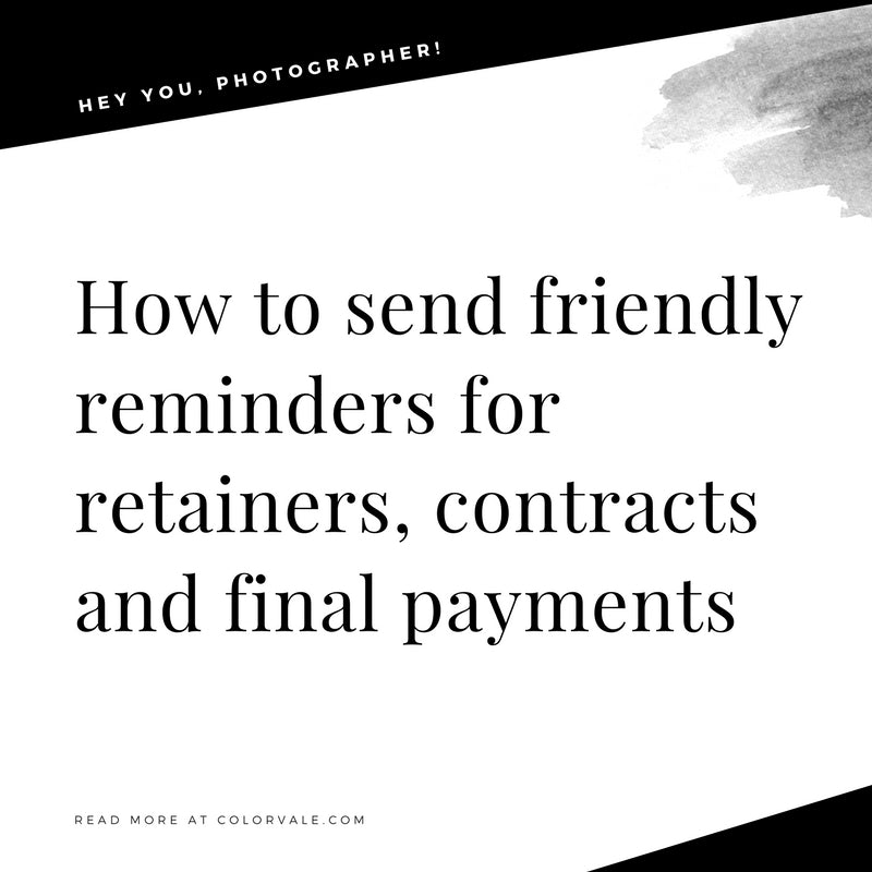 how to send friendly reminders for retainers contracts and final payments