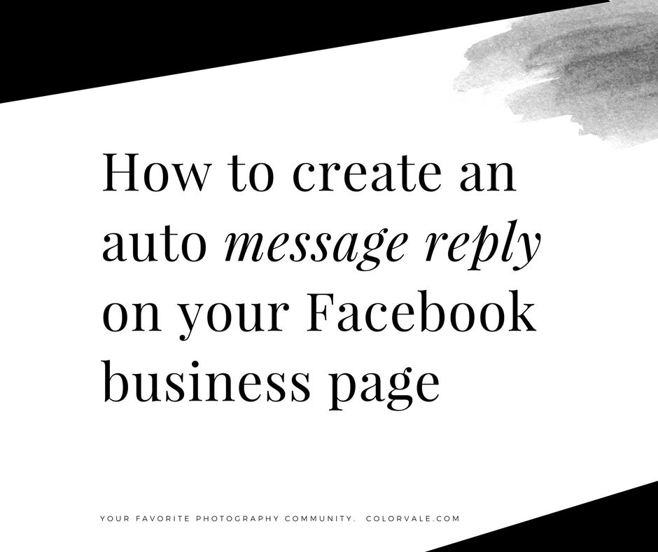 how to create an auto message reply on your facebook business page colorvale