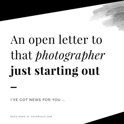 An open letter to that photographer just starting out ...