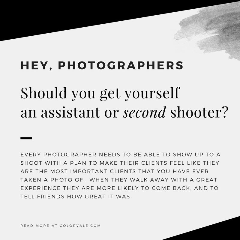 Should you get yourself an assistant or second shooter?