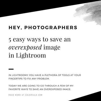 5 tips on how to save an overexposed image in Lightroom