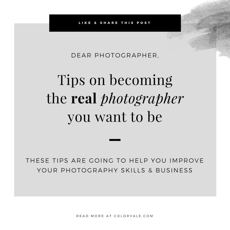 Tips on becoming the real photographer you want to be
