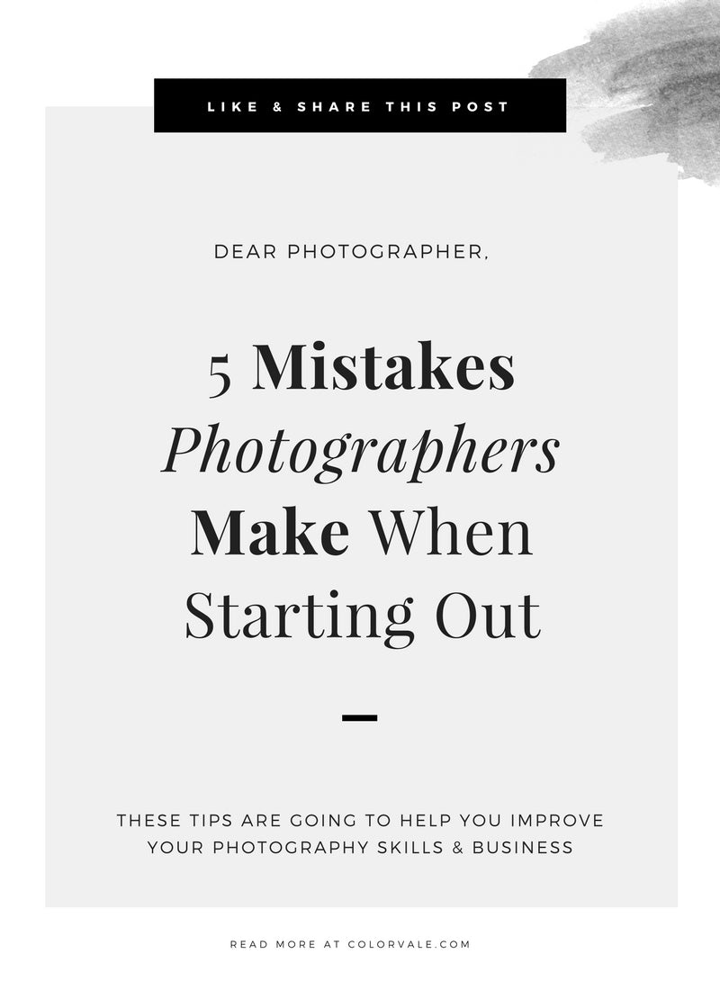 5 Mistakes Photographers Make When Starting Out