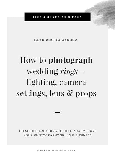 How to photograph wedding rings -  lighting, camera settings, lens, props & more!