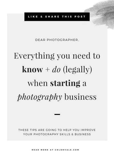 Everything you need to know + do (legally) when starting a photography business