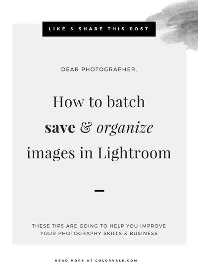 How to batch save & organize images in Lightroom