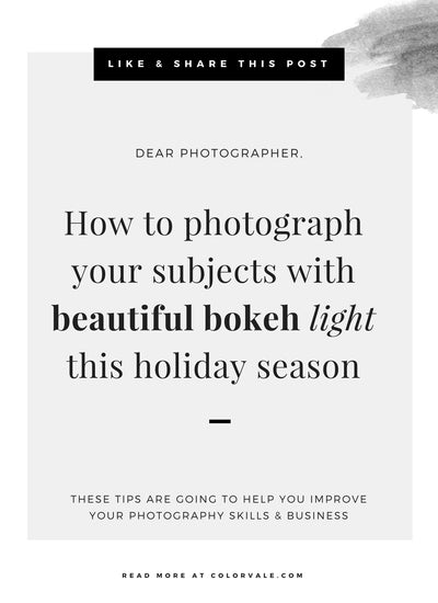 How to photograph your subjects with beautiful bokeh light this holiday season