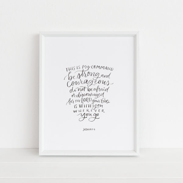 Be Strong and Courageous | Art Print