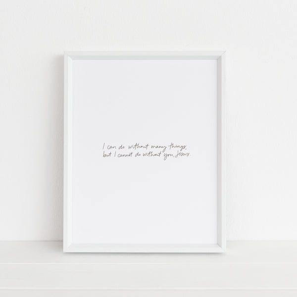 Can't Do Without You, Jesus | Art Print