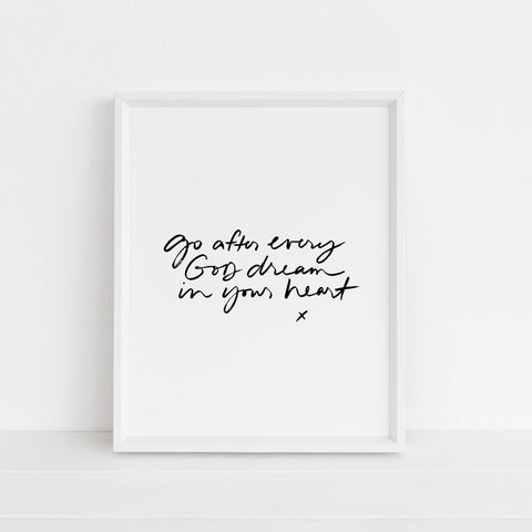 Go After Every God-Dream in Your Heart (white) | Art Print
