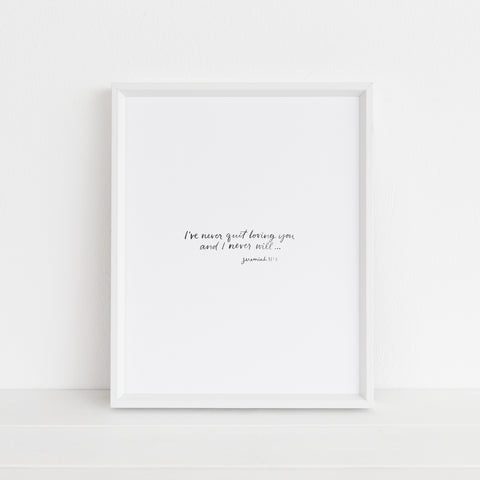 I've Never Quit Loving You | Art Print