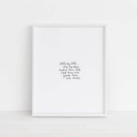 *LAST CHANCE* Little by Little, Step by Step | Art Print