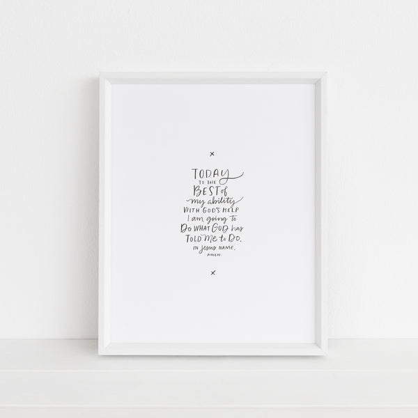 Today to the Best of My Ability Prayer | Art Print