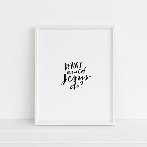 What Would Jesus Do | Art Print | color: white