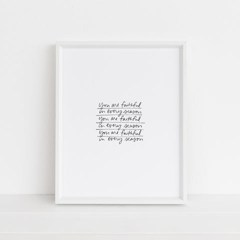 You Are Faithful In Every Season | Art Print