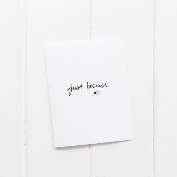 Just Because | Greeting Card
